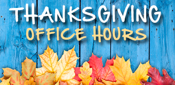 REMINDER: Dr. Gilmore will be out of the office the full week of Thanksgiving: Monday, November 19th – Thursday, November 22nd.